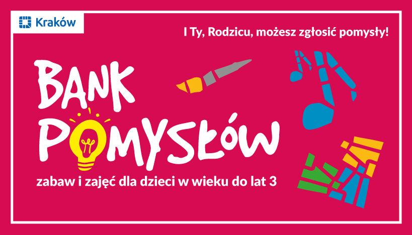 BANK POMYSŁÓW ciekawe zabawy z najmłodszymi! Krakowska